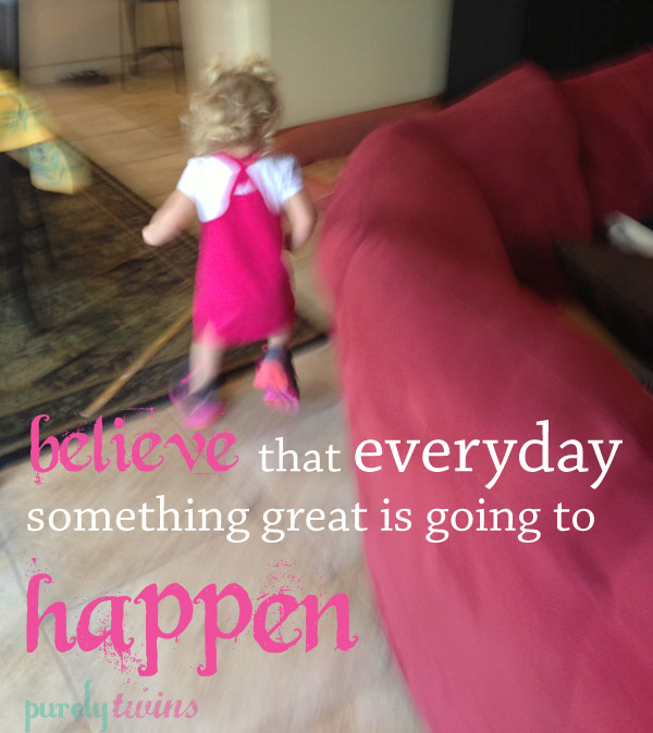 believe everyday something great will happen
