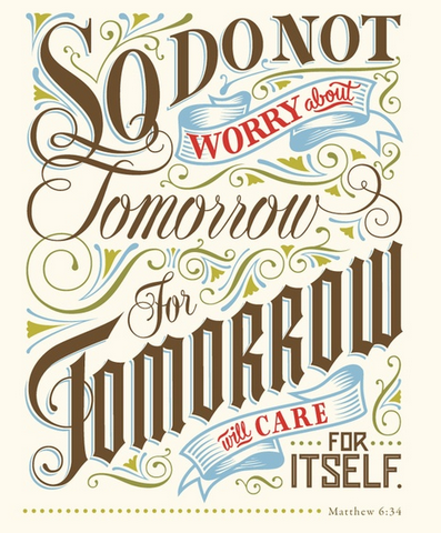 do not worry about tomorrow enjoy today