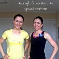 Purely Fit Life #6 – Pyramid workout