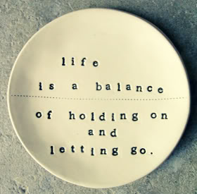 life is balance and letting go