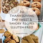 30 Thanksgiving sweet and savory recipes (gluten-free, with some vegan and paleo options)