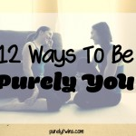 12 ways to be purely you