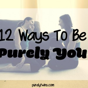12 ways of learning to be purely you