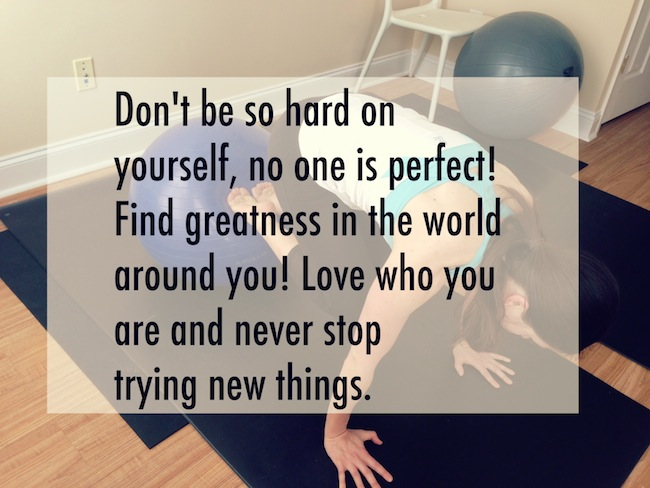 don't be so hard on yourself. no one is perfect. keep trying new things.