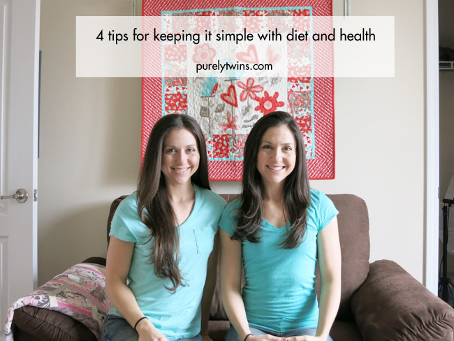 4 tips to keep it simple with diet and health purelytwins purelytalk video