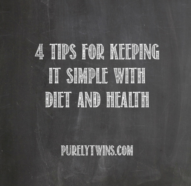 4 tips to keeping it simple and fun with diet and health purely talk with purelytwins