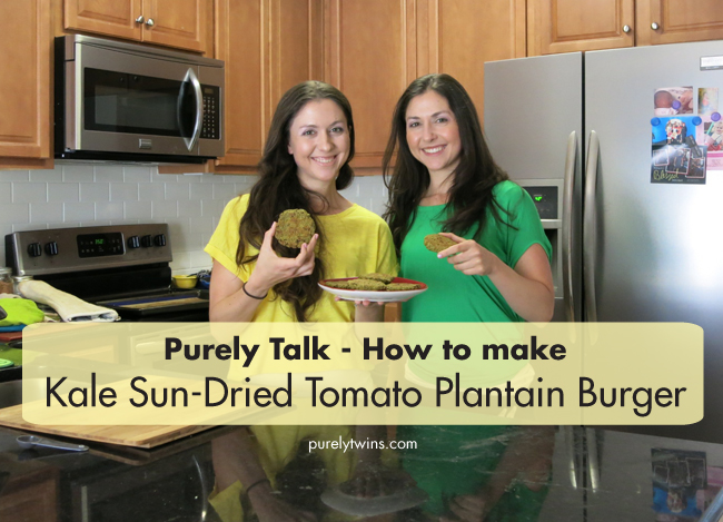 purely talk in the kitchen how to make healthy vegan grain free real food kale plantain burger purelytwins