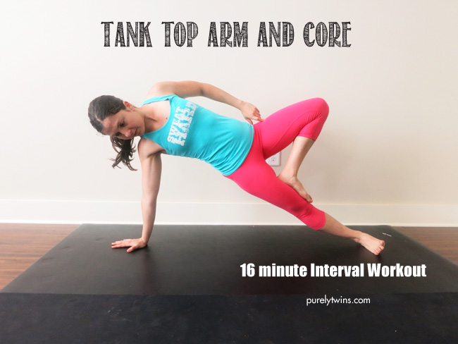 16 minute bodyweight interval tank top arm and core workout purelytwins