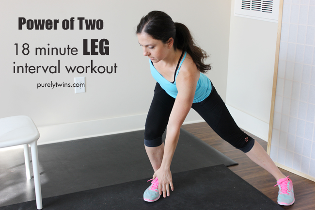 18 minute leg interval workout power of two purelytwins