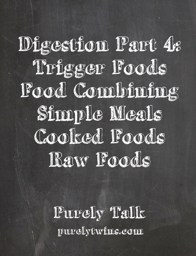 better digestion part 4 food combining trigger foods purelytwins