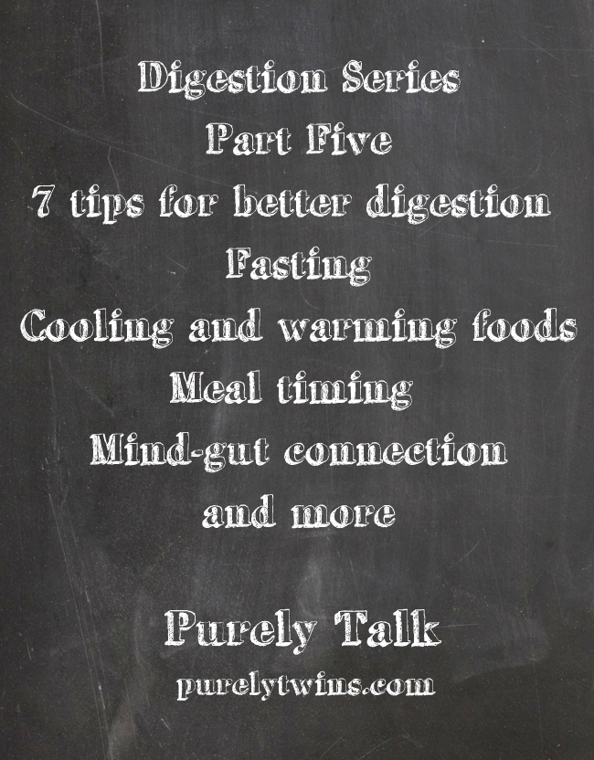 digest part five 7 tips for better digestion purelytwins