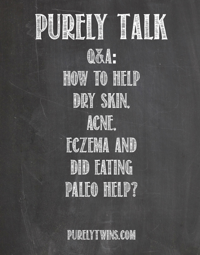 Q&A: how to help dry skin, eczema, and did paleo help or hurt our skin