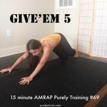 Give'em 5 Purely Training workout
