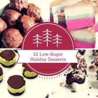 12 favorite holiday inspired low-sugar dessert recipes