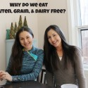 Readers question: Why we eat gluten, dairy, and grain-free?