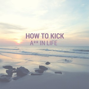 how-to-kick-a**-in-life-purelytwins