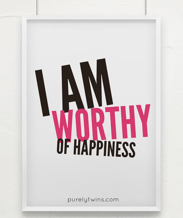 I am worthy of happiness mantra