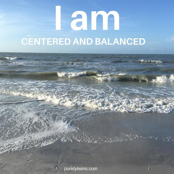 I am centered and balanced mantra.