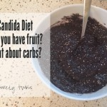 Candida diet: fruit, low carb not good, and my daily eats