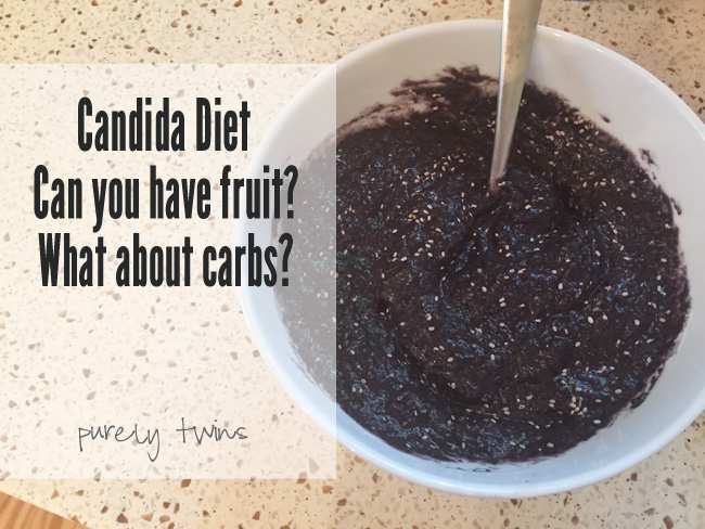 Candida diet. Can you have fruit? How many carbs should you have? Do low carbs work for candida? Sharing how I finally killed my candida. | purelytwins.com