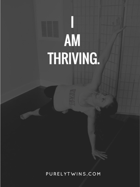I am thriving.