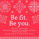 Be Fit. Be You. Holiday Bootcamp