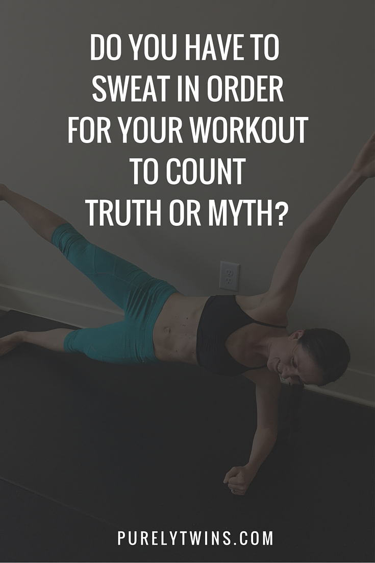 Do you have to sweat for your workout to count? Come found out if you are getting a good workout or no.
