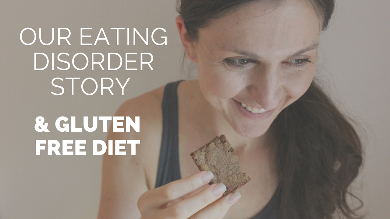 Our eating disorder story and does eating gluten-free mean you have one?