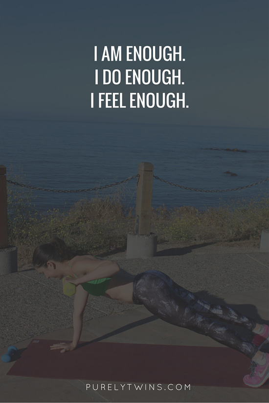 I am enough. I do enough. I feel enough mantra.