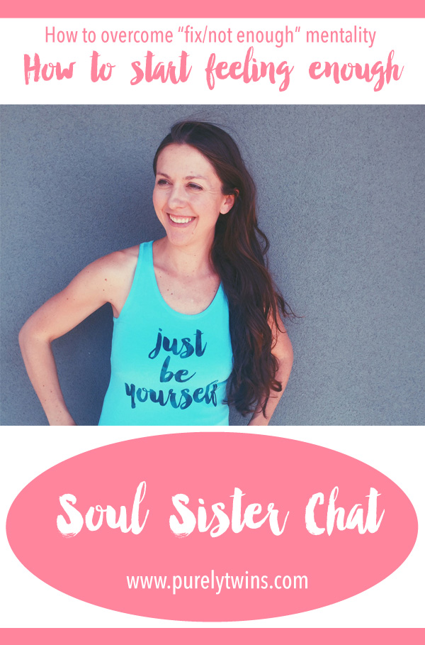 "After years of being obsessed with trying to find that thing (diet, workout, product,etc) to ""fix"" us because we didn't feel good enough, we have started to shift that mindset during our self-love spiritual journey. In this Soul Sister chat we address a question about breaking free from the ""fix/not enough"" mentality. We share some starting steps you can start to take to help you feel enough and realize that you aren't broken."