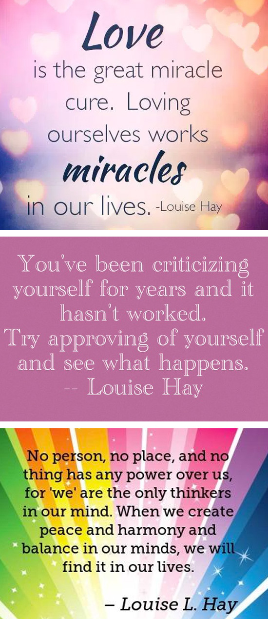 Love quotes from Lousie Hay. She was a big part of our healing journey and learning to love our bodies.