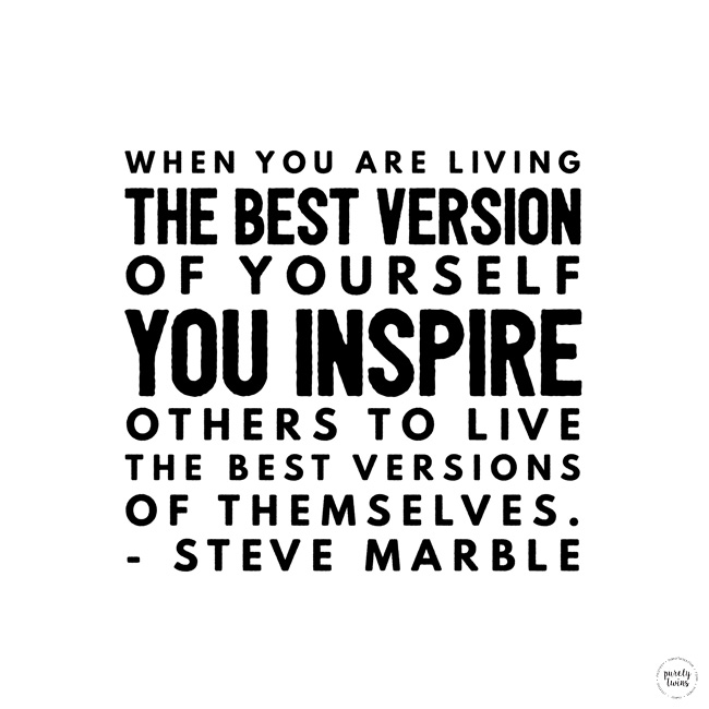 Love this quote! bBe the best of you to inspire others