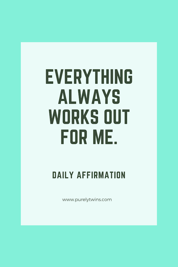 Everything Always Works Out For Me. Daily Affirmation To Change Your Life In A Positive Way.