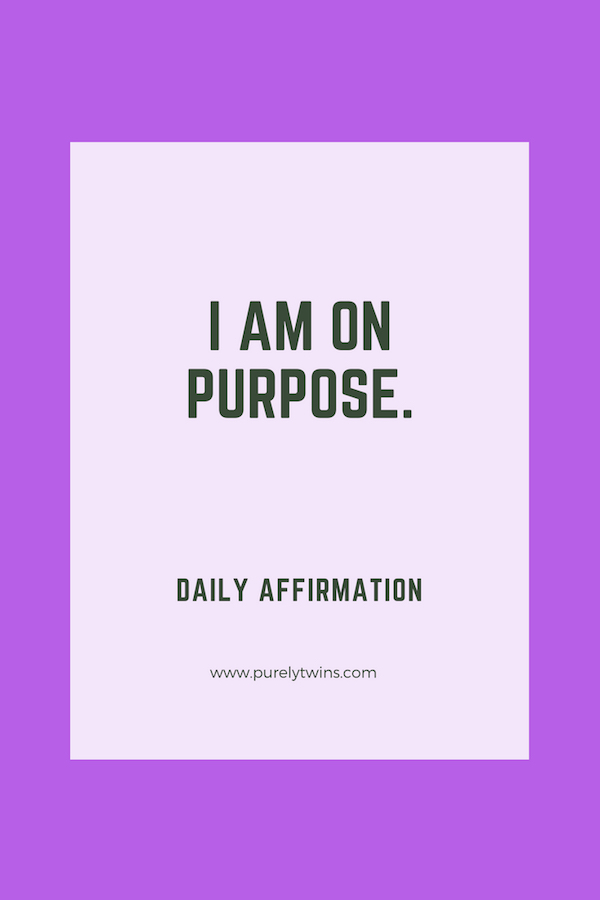 I Am On Purpose. Daily Affirmation To Change Your Life In A Positive Way.