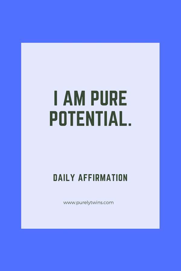 I Am Pure Potential. Daily Affirmation To Change Your Life In A Positive Way.