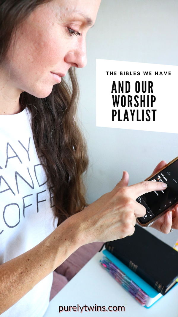 Sharing our Christian worship music playlists and the Bibles we have to be in God's word daily.